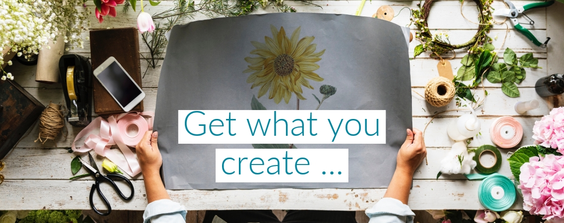 Get what you create