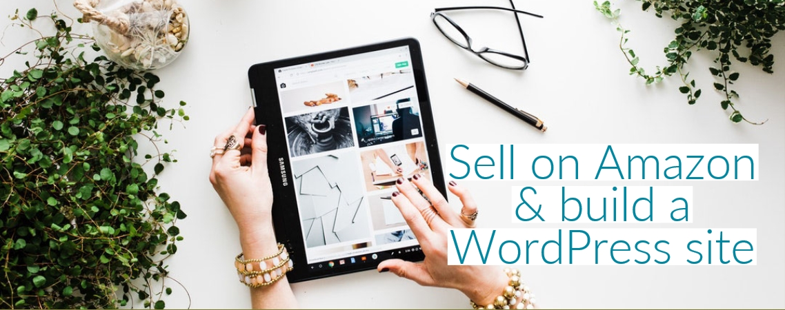 Sell on Amazon and build a WordPress site