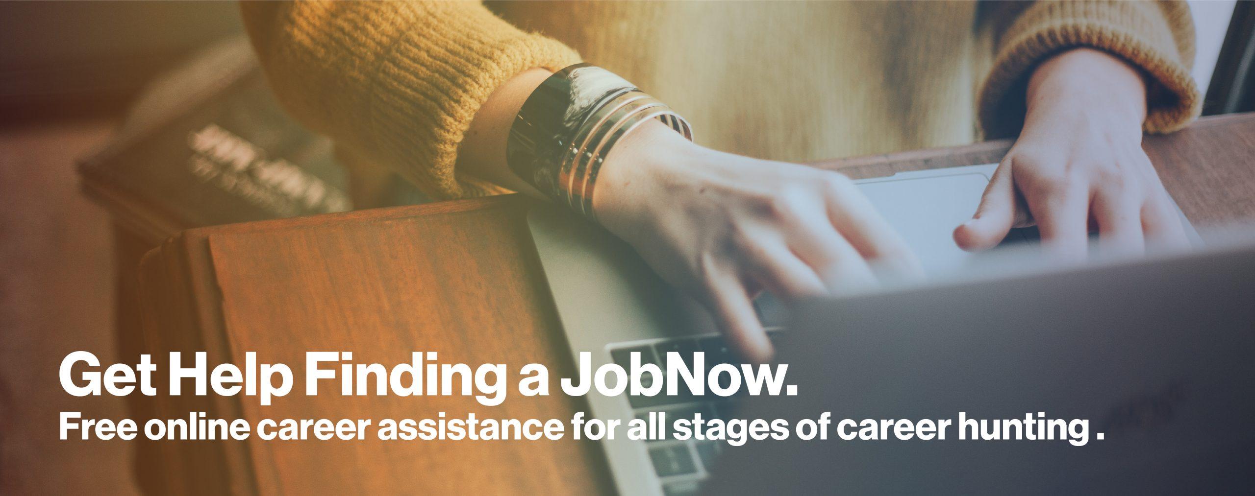 Get help finding a JobNow.