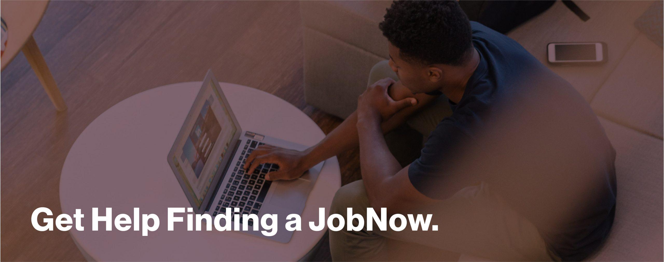Get help finding a JobNow