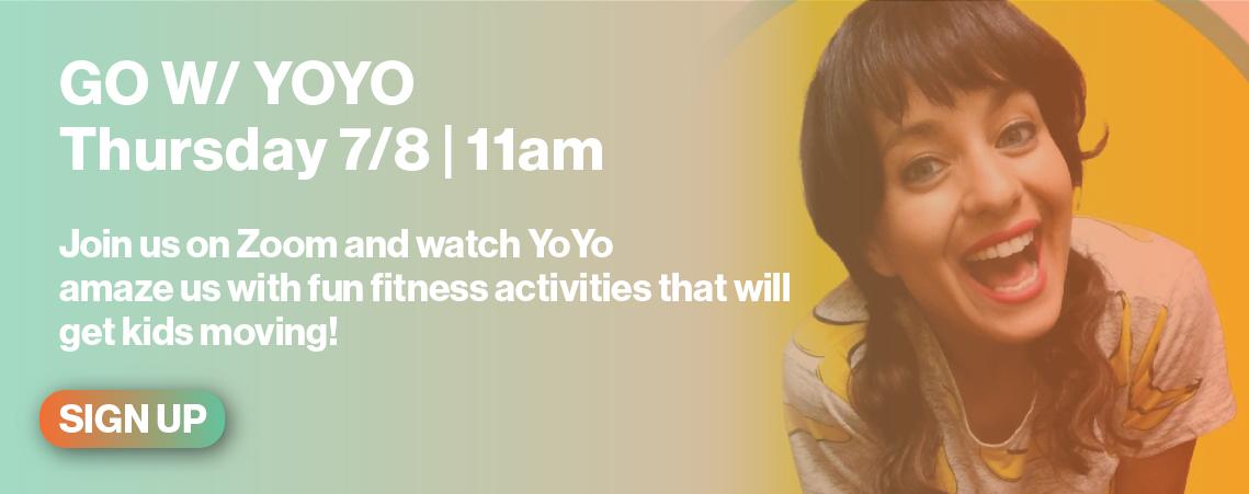 Go with YoYo! 7/8 11am